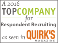 A 2016 Top Company for Respondent Recruiting as seen in Quirk's Magazine