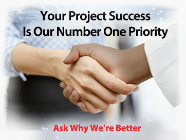 Who We Are | Your Project Success Is Our Number One Priority | Ask Why We're Better