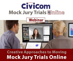 Creative Approaches to Moving Mock Jury Trials Online